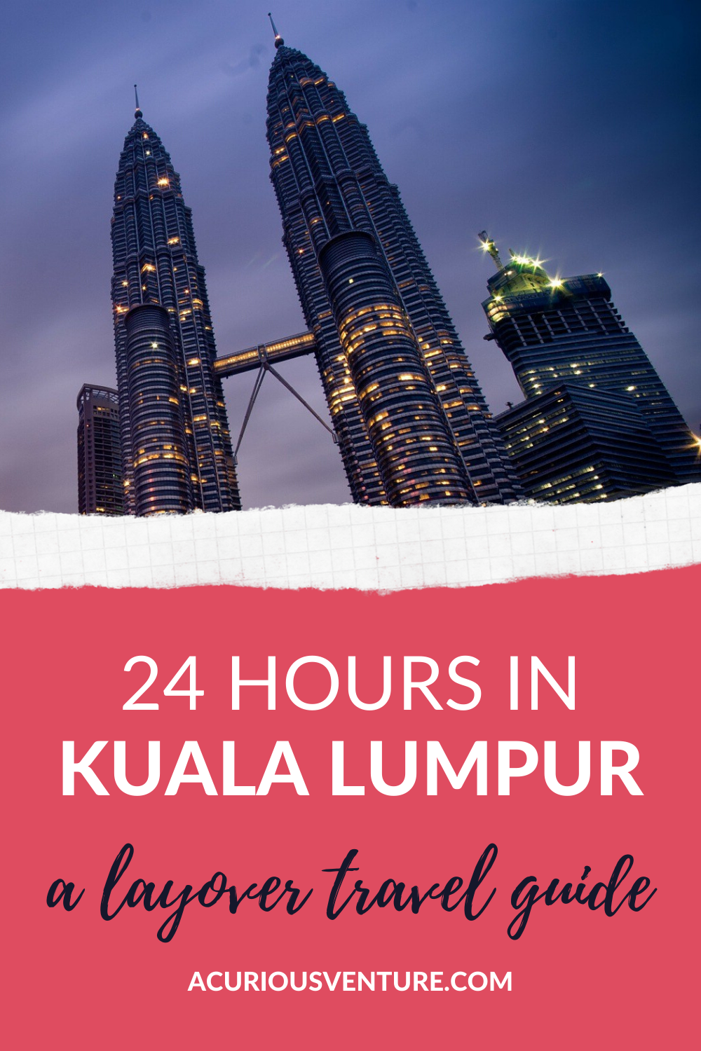 24 Hours In Kuala Lumpur: A Layover Travel Guide